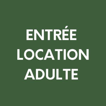 Entrée AVEC LOCATION Adulte